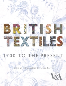 British Textiles : 1700 to the Present, Hardback
