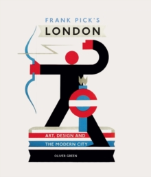 Frank Pick's London : Art, Design and the Modern City, Hardback
