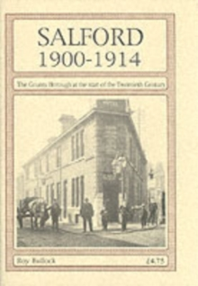 Salford 1900-1914 : The County Borough at the Start of the Twentieth Century, Paperback