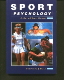 Sport Psychology : A Self-help Guide, Paperback