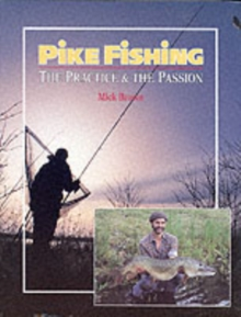 Pike Fishing : The Practice and the Passion, Hardback