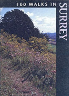 100 Walks in Surrey, Paperback