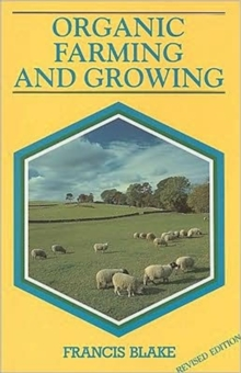 Organic Farming and Growing : A Guide to Management, Paperback Book