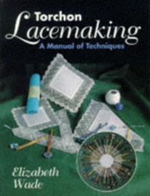 Torchon Lacemaking : A Manual of Techniques, Paperback