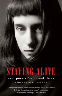 Staying Alive : Real Poems for Unreal Times, Paperback