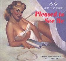 Pleased to See Me : 69 Very Sexy Poems, Paperback