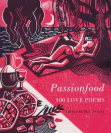 Passionfood : 100 Love Poems, Hardback
