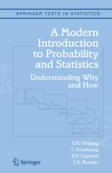 A Modern Introduction to Probability and Statistics : Understanding Why and How, Hardback