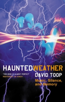 Haunted Weather : Music, Silence, and Memory, Paperback
