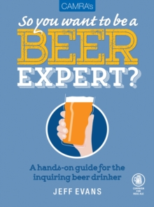 Camra's So You Want to be a Beer Expert?, Paperback Book