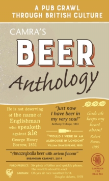 Camra's Beer Anthology : A Pub Crawl Through British Culture, Hardback