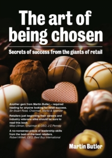 The Art of Being Chosen : Secrets of Success from the Giants of Retail, Paperback