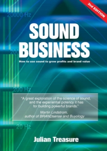 Sound Business : How to Use Sound to Grow Profits and Brand Value, Paperback