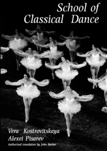 School of Classical Dance : Textbook of the Vaganova Choreographic School, Paperback