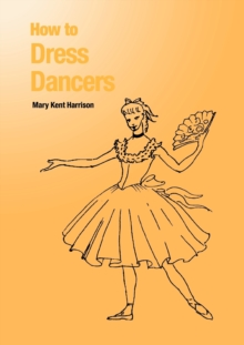 How to Dress Dancers, Paperback
