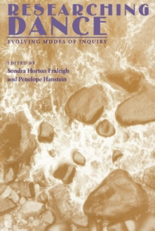 Researching Dance : Evolving Modes of Enquiry, Paperback