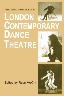 The Essential Inheritance of the London Contemporary Dance Theatre, Paperback Book