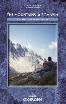 The Mountains of Romania : A Guide to Walking in the Carpathian Mountains, Paperback Book
