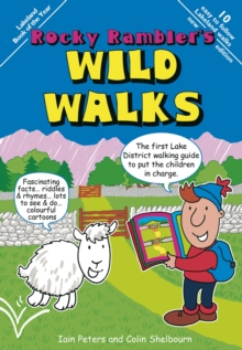 Rocky Rambler's Wild Walks : The First Lake District Walking Guide to Put the Children in Charge., Spiral bound