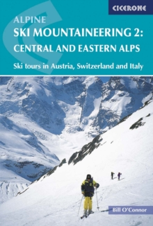 Alpine Ski Mountaineering : Ski Tours in Austria, Switzerland and Italy Central and Eastern Alps Volume 2, Paperback