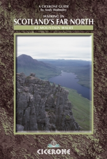 Walking in Scotland's Far North : 62 Mountain Walks, Paperback Book