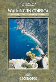 Walking in Corsica : Long-distance and Short Walks, Paperback