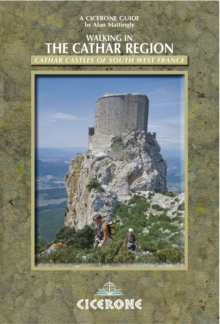 Walking in the Cathar Region : Cathar Castles of South-West France, Paperback