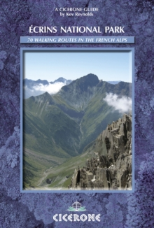The Ecrins National Park : A Walker's Guide, Paperback