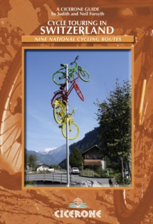 Cycle Touring in Switzerland : Nine Tours on Switzerland's National Cycle Routes, Paperback Book