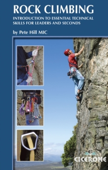 Rock Climbing : Introduction to Essential Technical Skills for Leaders and Seconds, Paperback