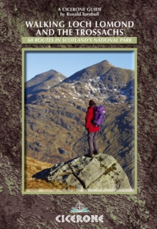 Walking Loch Lomond and The Trossachs : The Lomond Trossachs National Park, Glen Artney, Ben Lui and the Cowal Peninsula., Paperback Book