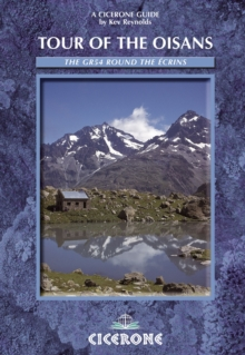 Tour of the Oisans: The GR54 : The GR54 Round the Ecrins, Paperback Book