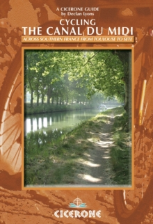 Cycling the Canal Du Midi : Across Southern France from Toulouse to Sete, Paperback