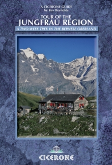 Tour of the Jungfrau Region : A Two-week Trek in the Bernese Oberland, Paperback