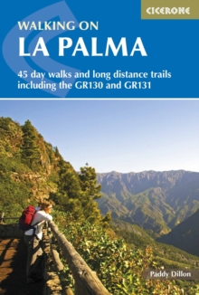 Walking on la Palma : 45 Day Walks Including the GR130 and GR131 on the World's Steepest Island, Paperback Book