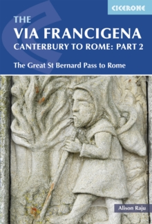 The via Francigena Canterbury to Rome : The Great St Bernard Pass to Rome Part 2, Paperback Book