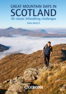 Great Mountain Days in Scotland : 50 Classic Hillwalking Challenges, Paperback