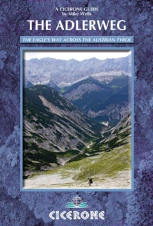 The Adlerweg : The Eagle's Way Across the Austrian Tyrol, Paperback Book