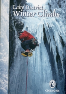 Lake District Winter Climbs : Snow, Ice and Mixed Climbs in the English Lake District, Paperback