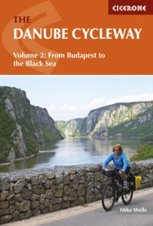 The Danube Cycleway : From Budapest to the Black Sea Volume 2, Paperback Book