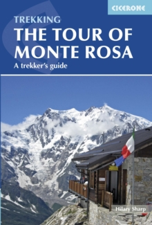 Tour of Monte Rosa : A Trekker's Guide, Paperback Book