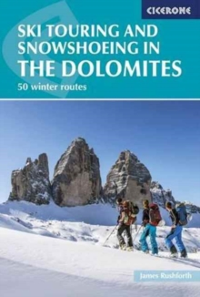 Ski Touring and Snowshoeing in the Dolomites : 50 Winter Routes, Paperback Book
