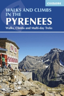 Walks and Climbs in the Pyrenees : Walks, Climbs and Multi-Day Treks, Paperback