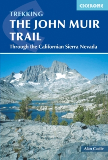 The John Muir Trail : Through the Californian Sierra Nevada, Paperback Book