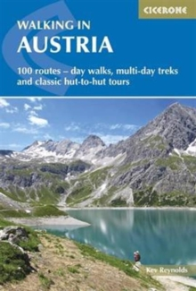 Walking in Austria : 101 Routes - Day Walks, Multi-Day Treks and Classic Hut-to-Hut Tours, Paperback