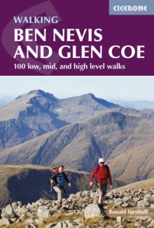 Ben Nevis and Glencoe : 100 Low, Mid, and High Level Walks, Paperback Book
