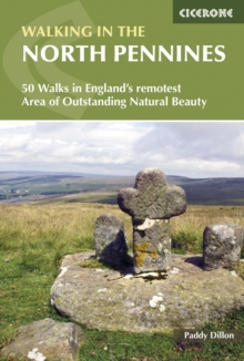 Walking in the North Pennines : 50 Walks in England's Remotest Area of Outstanding Natural Beauty, Paperback Book