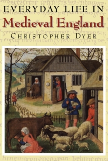 Everyday Life in Medieval England, Paperback