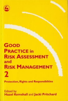 Good Practice in Risk Assessment and Risk Management : Key Themes for Protection, Rights and Responsibilities No. 2, Paperback