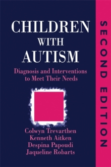 Children with Autism : Diagnosis and Intervention to Meet Their Needs, Paperback Book